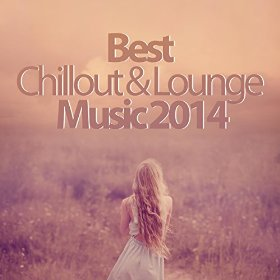 Best Chillout and Lounge Music 2014 -200 songs